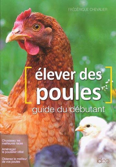 Elever des poules , guide du débutant