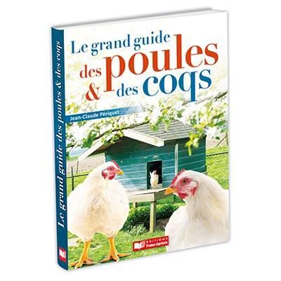 Le grand guide des poules et des coqs